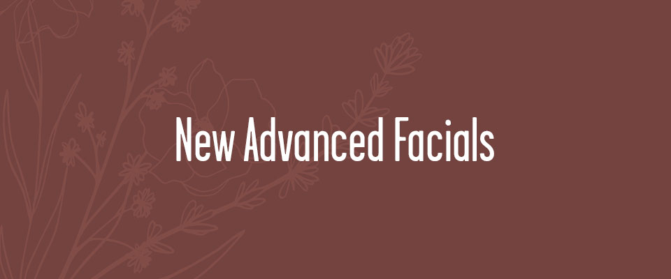 New Advanced Facials